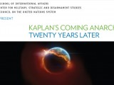 "7 February: Award-winning journalist Cleo Paskal and ""Kaplan's Coming Anarchy: Twenty Years Later"""