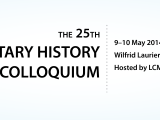 *REVISED SCHEDULE* – The 25th Military History Colloquium, 9-10 May 2014