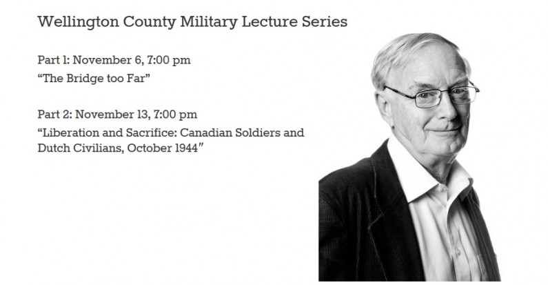 Wellington County Military Lecture Series: Terry Copp Nov. 6th and 13th