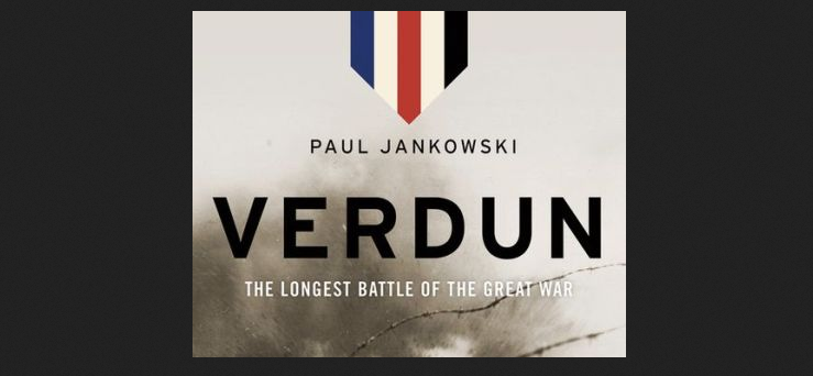 Review of Paul Jankowski's Verdun: The Longest Battle Of The Great War by Nathaniel L. Moir
