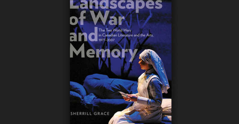 Review of Sherrill Grace's Landscapes of War and Memory by Tim Cook