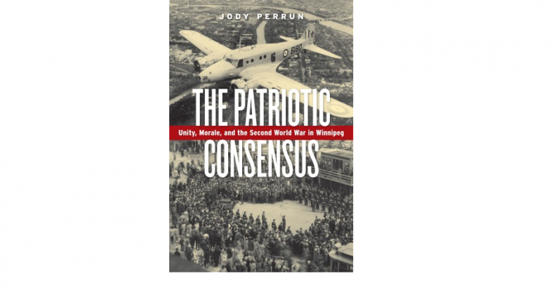 Review of Jody Perrun's The Patriotic Consensus by Andrew Nurse