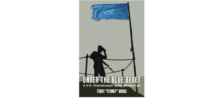"Review of Terry ""Stoney"" Burke's Under the Blue Beret by Michael K. Carroll"