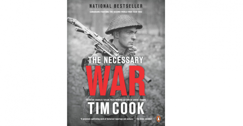 Review of Tim Cook's The Necessary War and Fight to the Finish by Matthew S. Wiseman