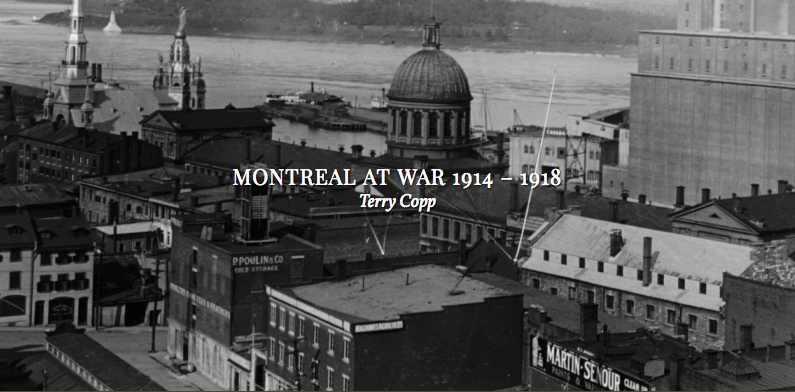 """Terry Copp's """"Montreal At War 1914-1918."""" First 5 chapters now available!"""