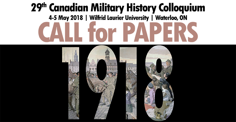 Call for Papers: 29th Canadian Military History Colloquium, 4-5 May 2018