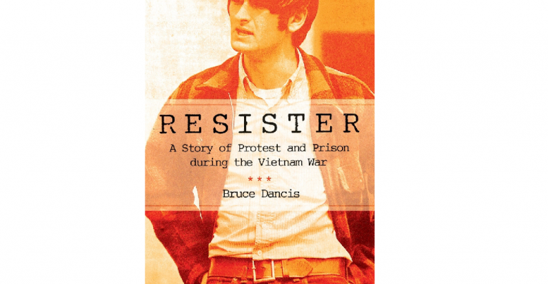 Review of Bruce Dancis's Resister by Jeremy Maxwell