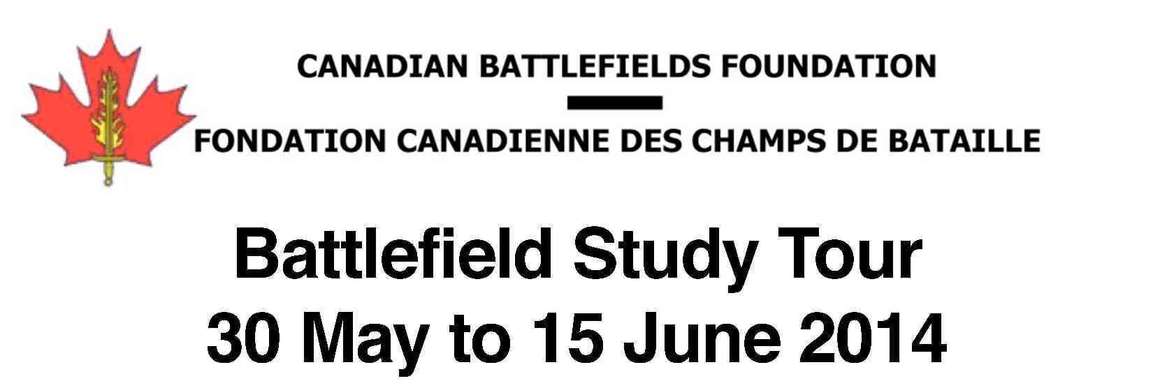Canadian Battlefields Foundation Battlefield Tour: 30 May – 15 June 2014