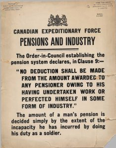 Pensions and Industry. Poster reassuring veterans that work will not affect their pension, on the condition that the disability is a result of injuries ustained during service. Canadian War Museum, Information Poster CWM 19770066-001