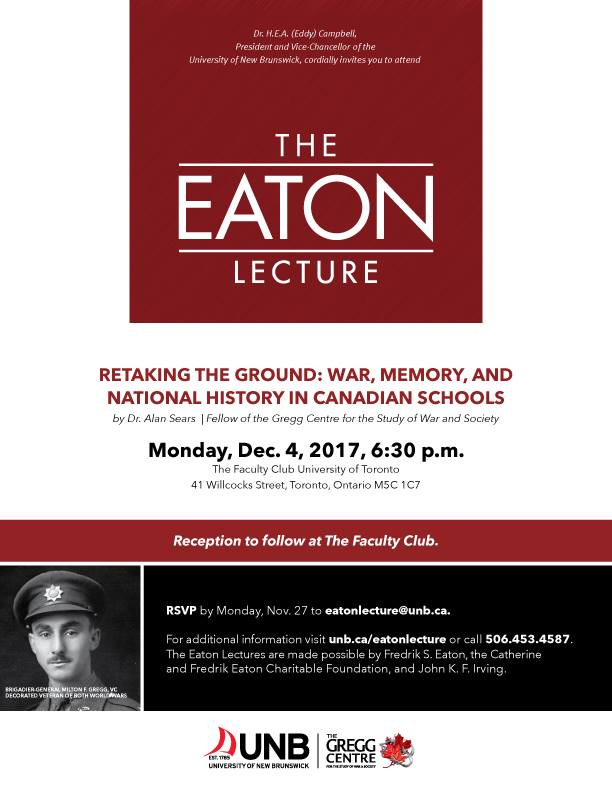 """2017 Eaton Lecture: Dr. Alan Sears, """"Retaking the Ground: War, Memory, and National History in Canadian School"""" 4 December 2017"""