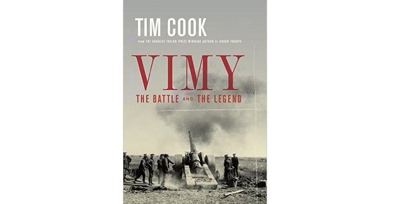 "Tim Cook's ""Vimy: the Battle and the Legend"" Shortlisted for the  J.W. Dafoe Foundation's Annual Book Prize"