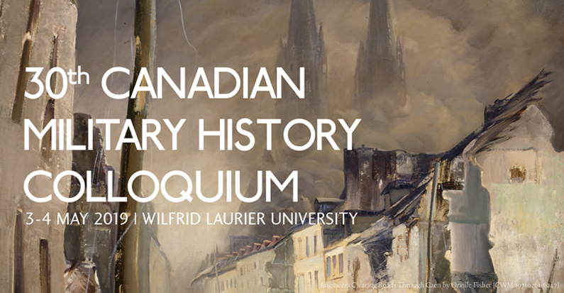 Call for Papers: 30th Annual Canadian Military History Colloquium, 3-4 May 2019