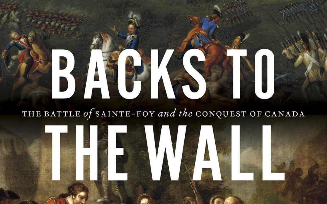 "Book Review: ""Backs to the Wall: The Battle of SainteFoy and the Conquest of Canada"" by D. Peter MacLeod"