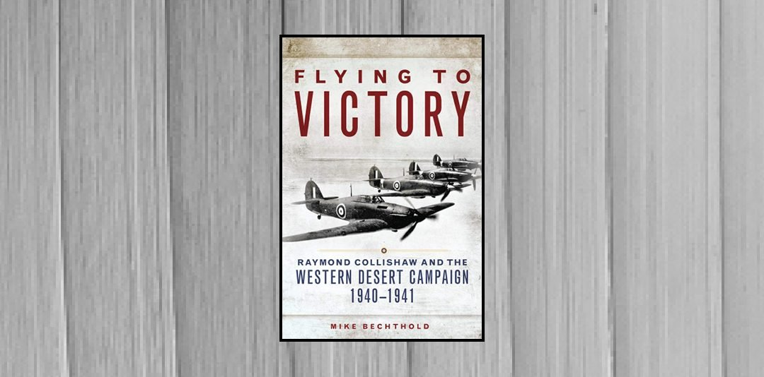 Book Review: Flying to Victory by Mike Bechthold