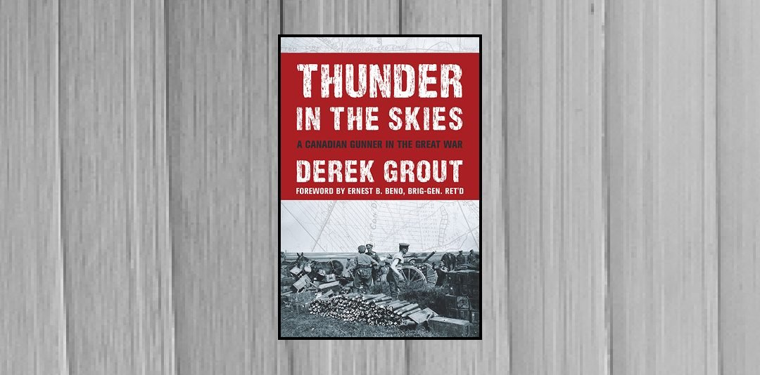 Book Review: Thunder in the Skies: A Canadian Gunner in the Great War by Derek Grout